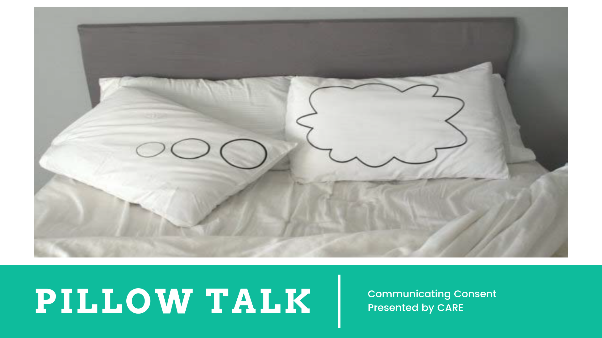 Pillow Talk. Communicating Consent, presented by CARE