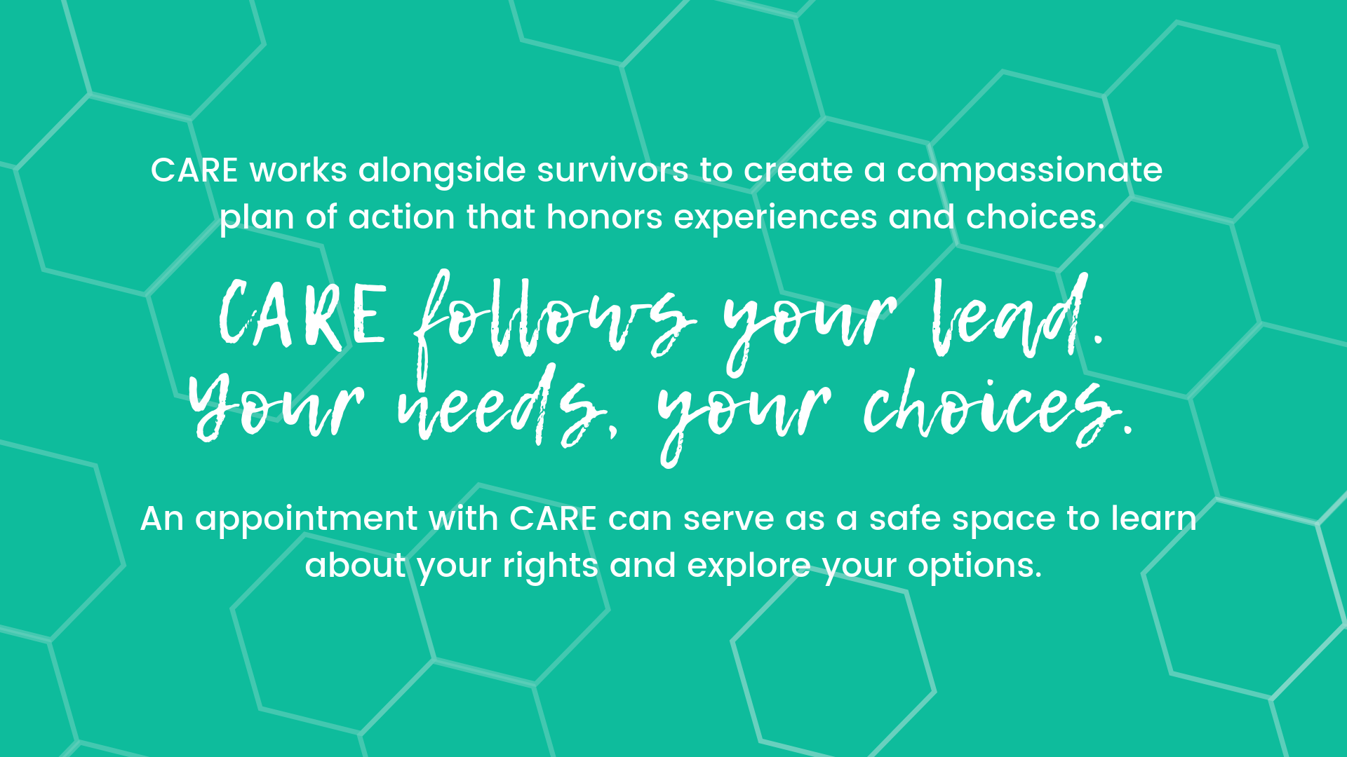 CARE follows your lead